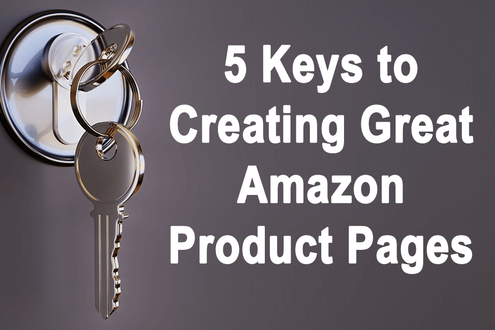 The 5 Keys to Creating a Great Amazon Product Page