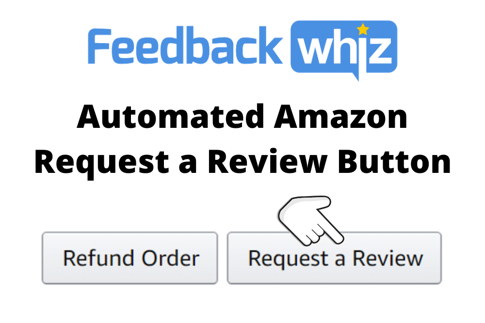 FeedbackWhiz Automated Amazon Request a Review Button