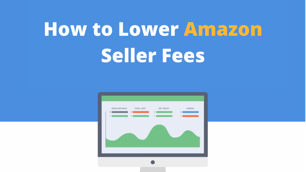 How to Lower Amazon Seller Fees