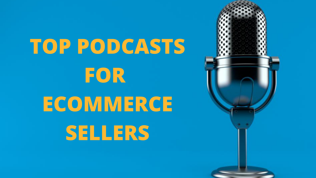 top podcasts for ecommerce sellers