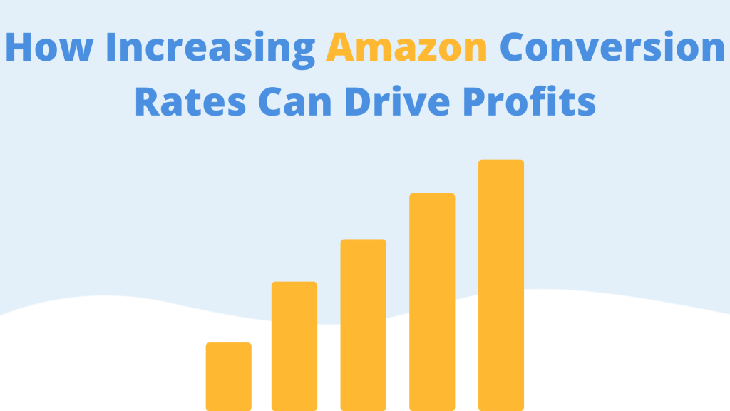 how increasing amazon conversion rates can drive profits