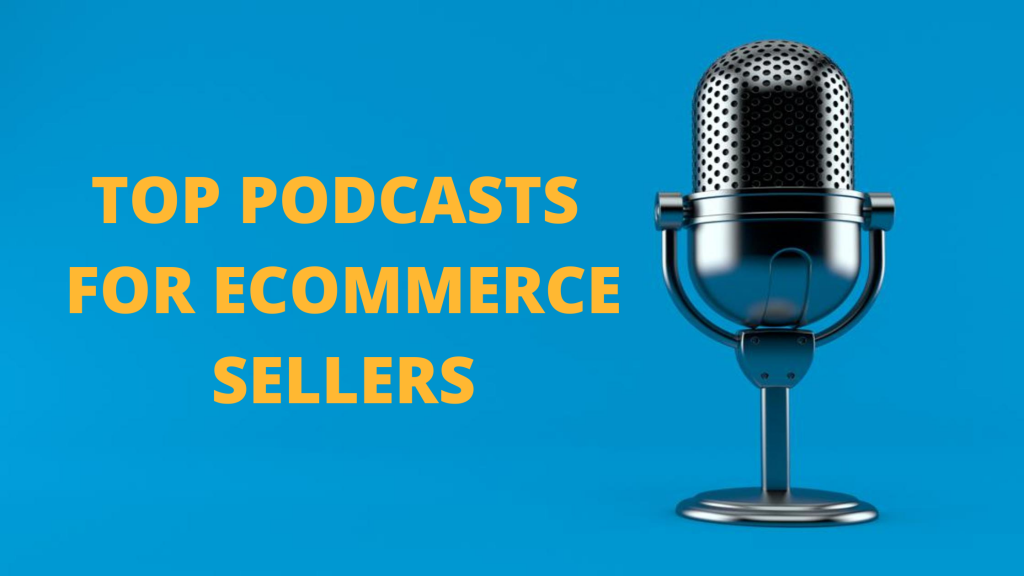 top podcasts ecommerce sellers