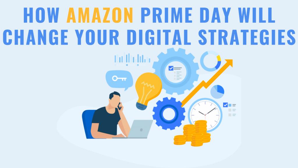 prime day change digital strategies