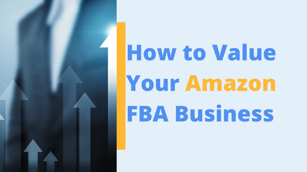 how to value your amazon fba business