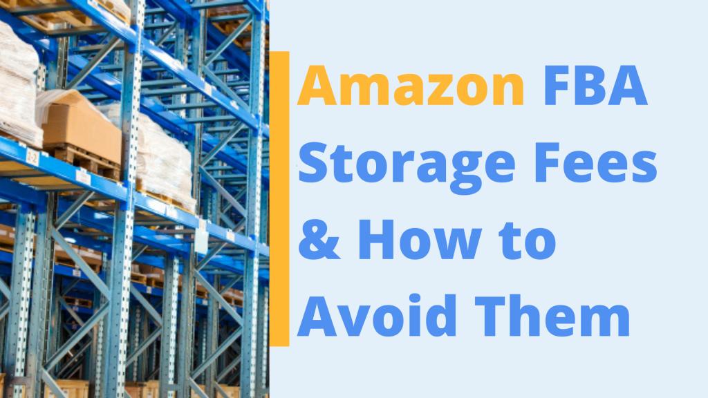 avoiding amazon fba storage fees
